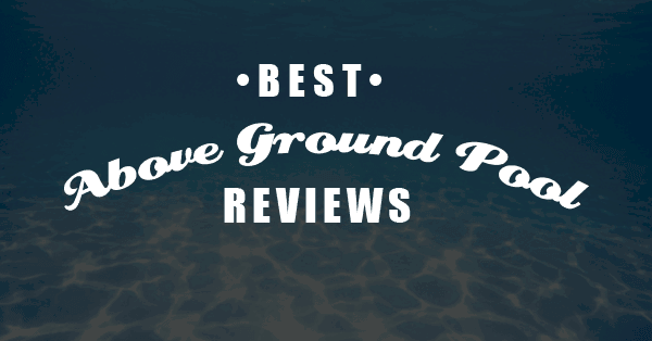The best pools for above the ground