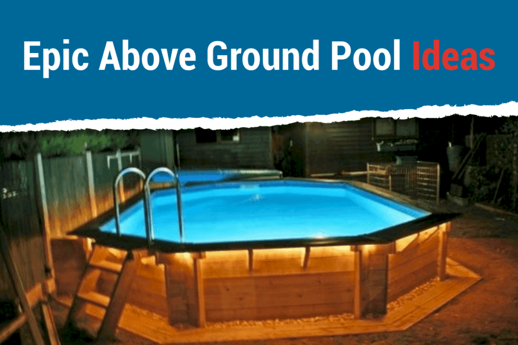 Above Ground Pool Ideas Featured Image