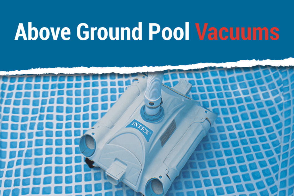 Above Ground Pool Vacuums Featured Image