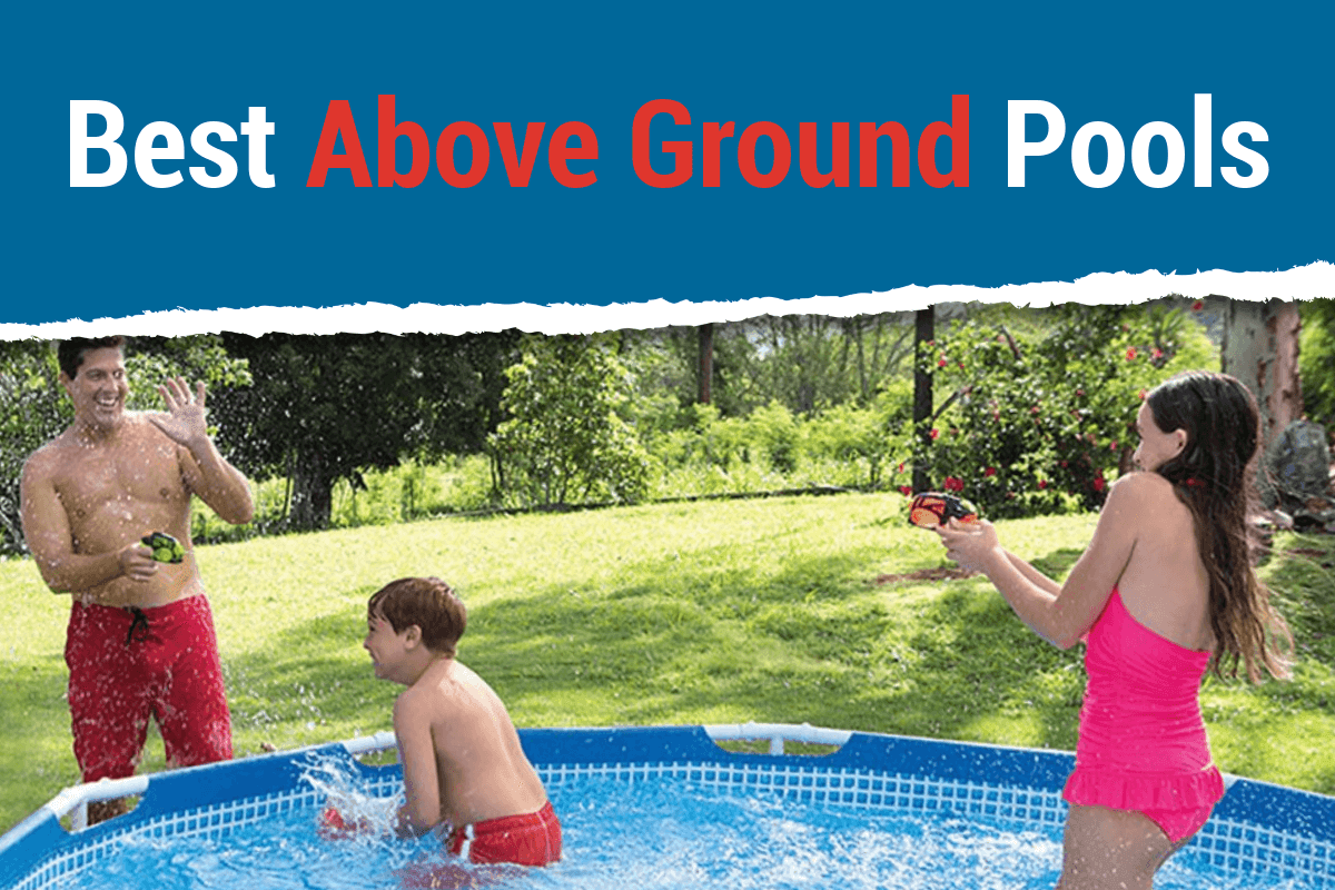 Best Above Ground Pool 2019 (Definitive Buying Guide & Reviews)