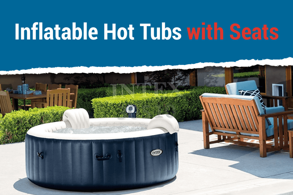Inflatable Hot Tubs with Seats Featured Image