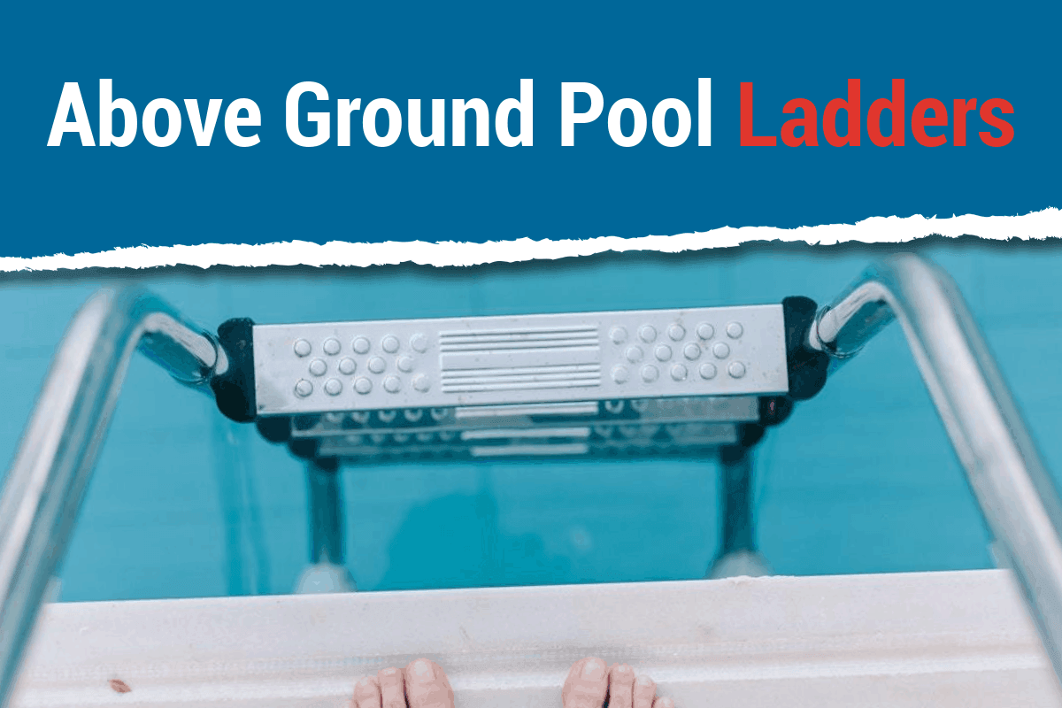 Best Above Ground Pool Ladders 2019 (In-Depth Guide)